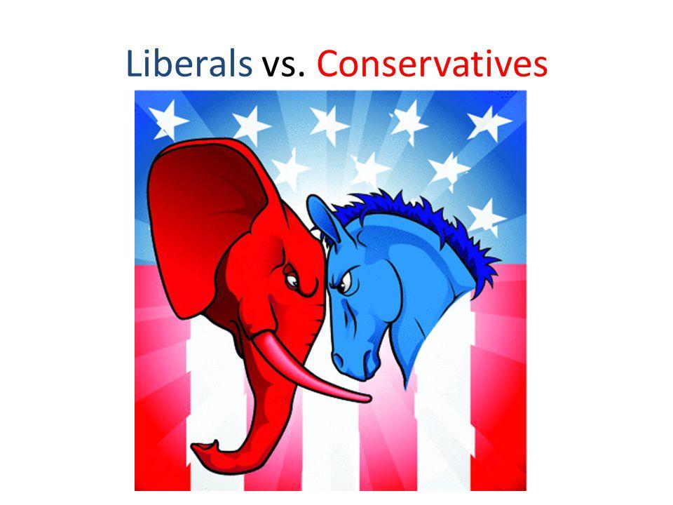 Liberals vs. Conservatives