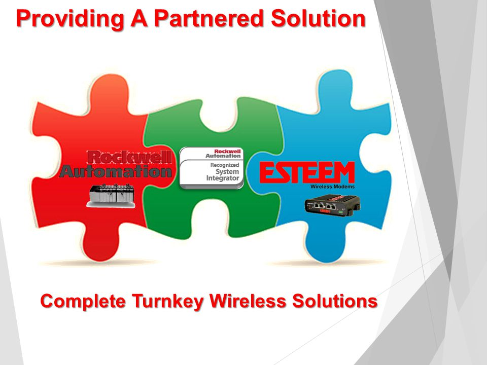 Providing A Partnered Solution Providing A Partnered Solution Complete Turnkey Wireless Solutions