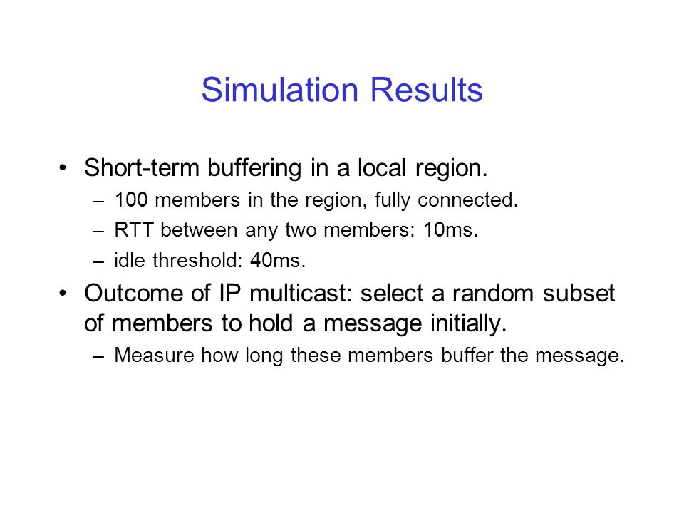 Simulation Results Short-term buffering in a local region.