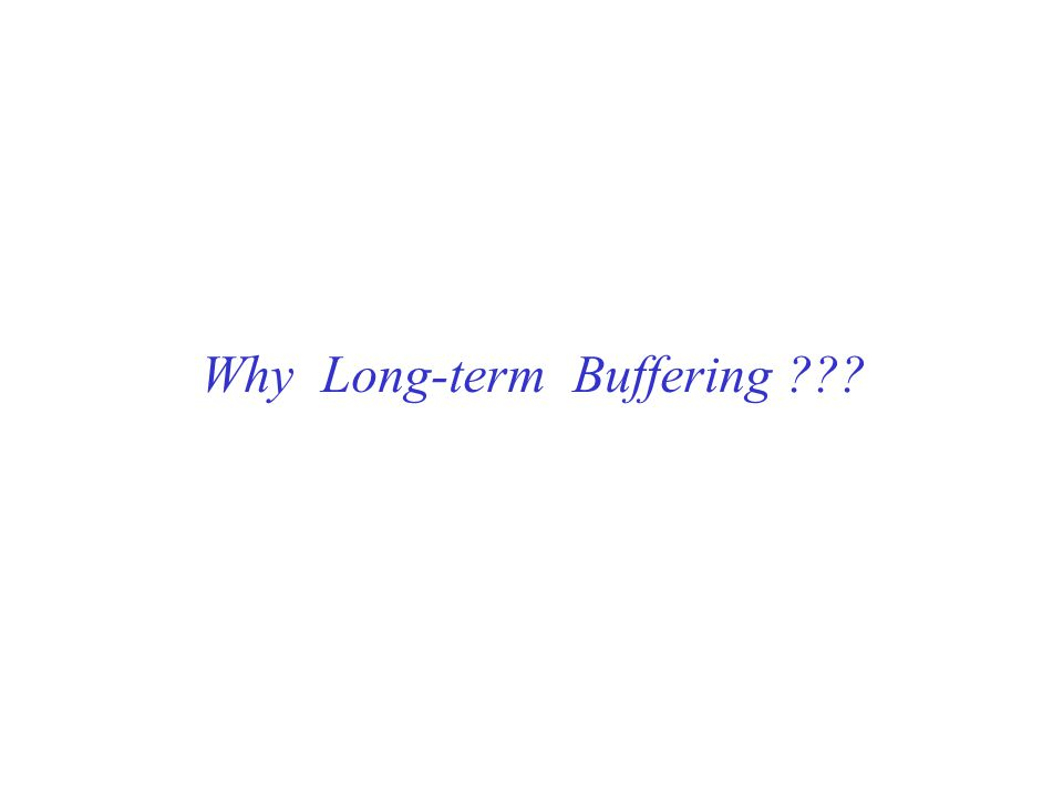 Why Long-term Buffering