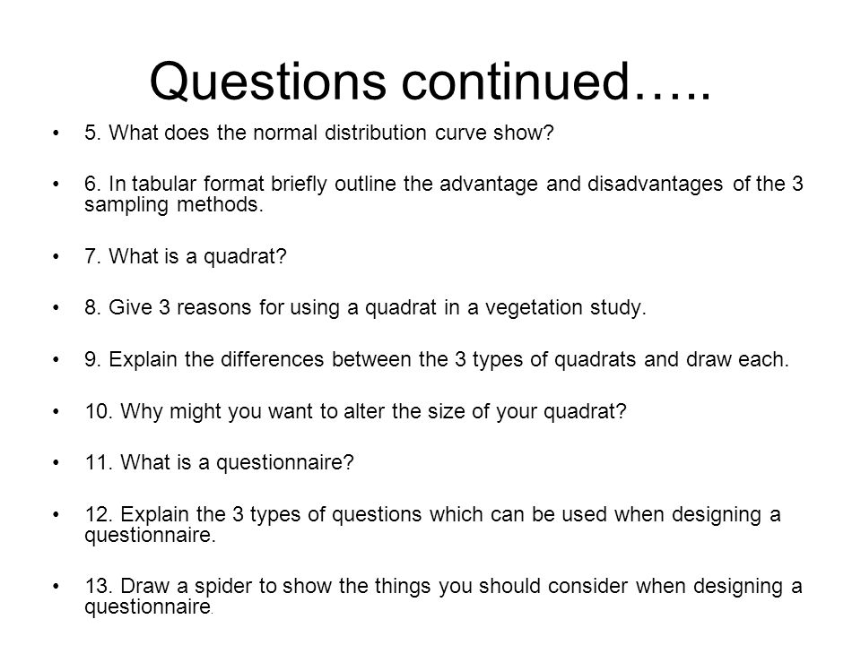 Questions continued….. 5. What does the normal distribution curve show.