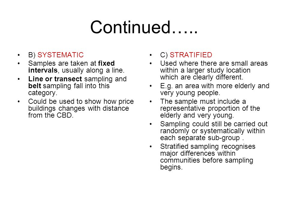 Continued….. B) SYSTEMATIC Samples are taken at fixed intervals, usually along a line.
