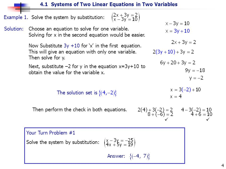 4.1 Systems of Two Linear Equations in Two Variables 4 Solution: Example 1. Solve the system by substitution: Choose an equation to solve for one vari