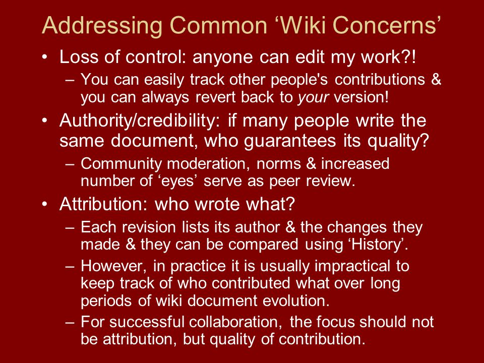 Addressing Common 'Wiki Concerns' Loss of control: anyone can edit my work?.