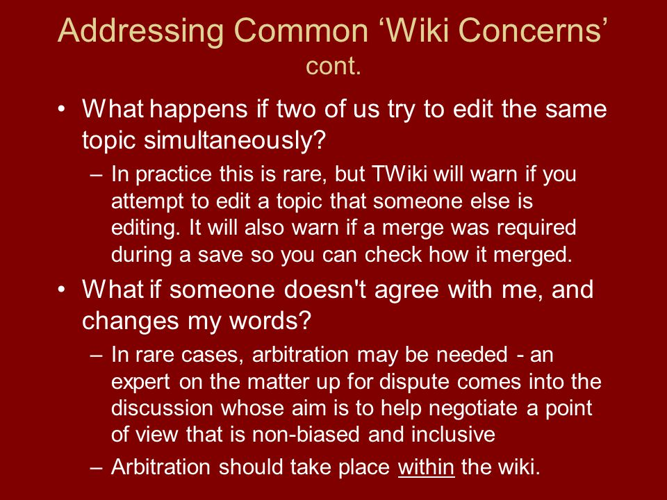 Addressing Common 'Wiki Concerns' cont.