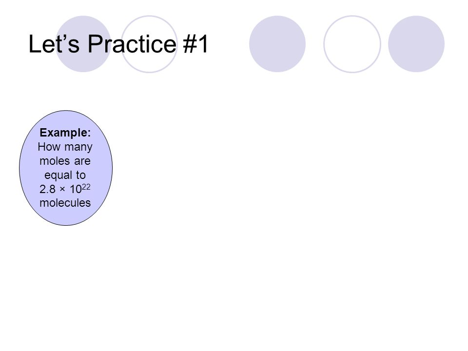 Let's Practice #3 Example: How many moles are in 25.5 g NaCl?