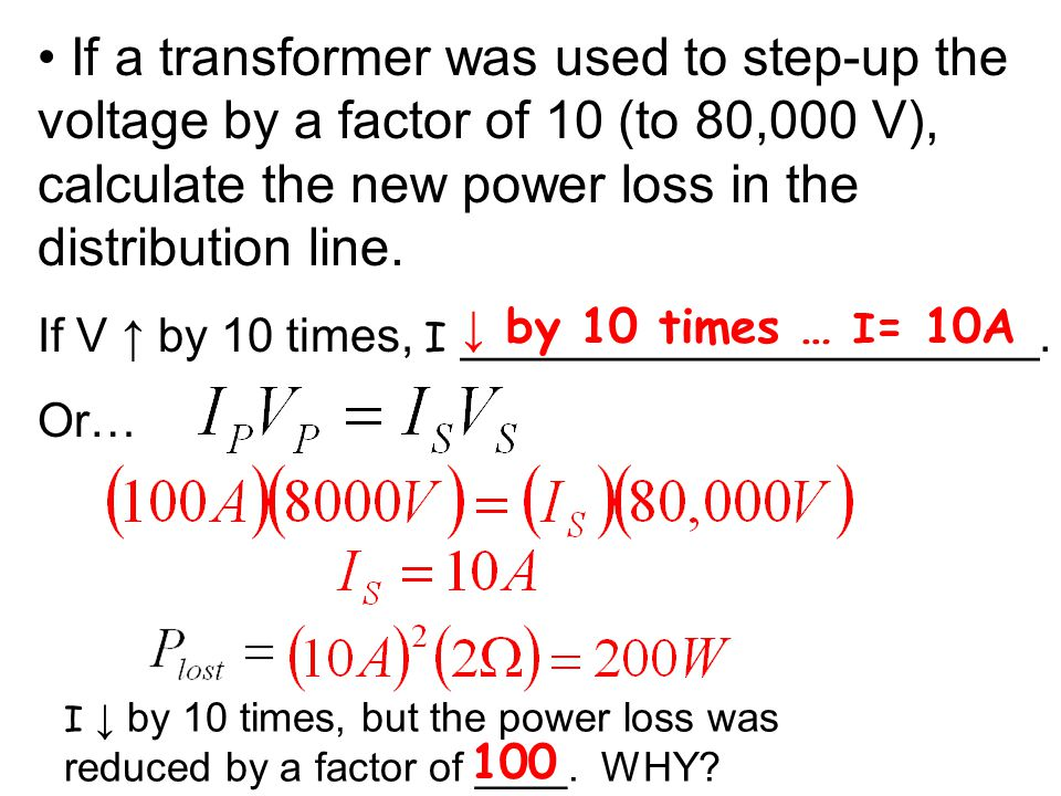 If a transformer was used to step-up the voltage by a factor of 10 (to 80,000 V), calculate the new power loss in the distribution line.