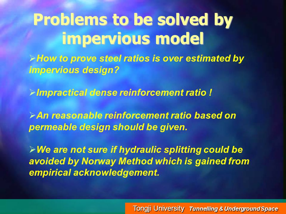 Tongji University Tunnelling & Underground Space Problems to be solved by impervious model  H How to prove steel ratios is over estimated by impervious design.