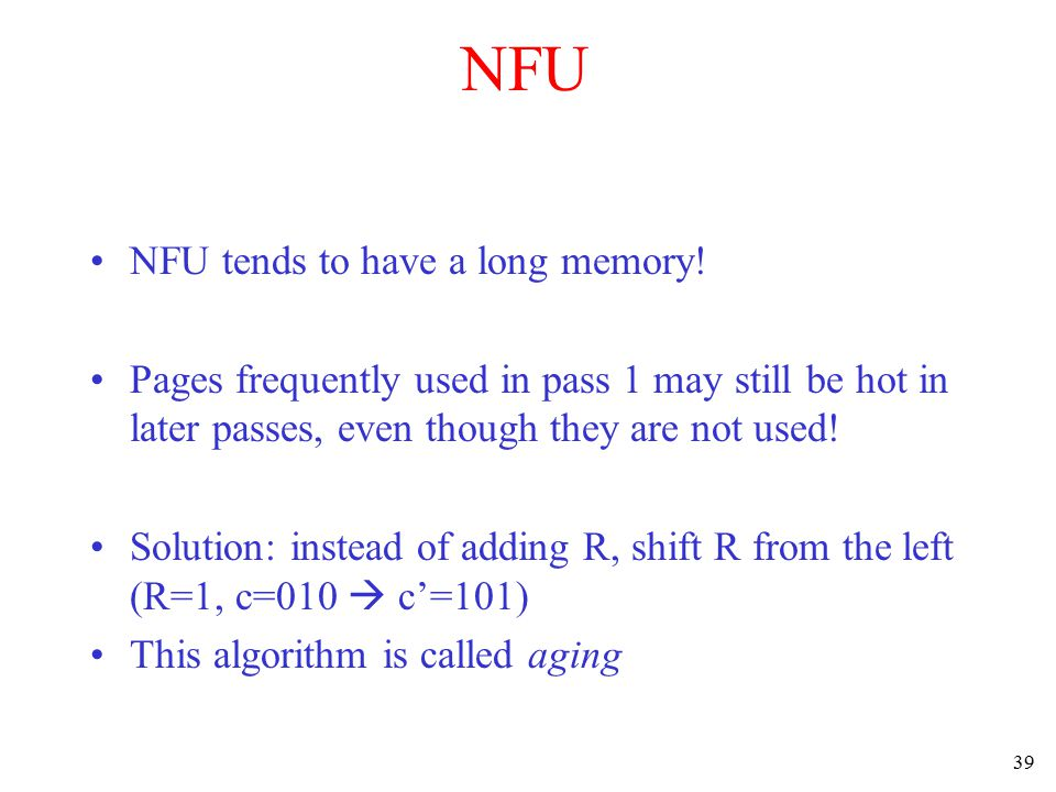 39 NFU NFU tends to have a long memory.