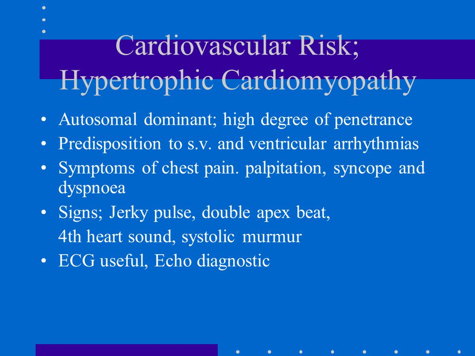 Cardiovascular Risk; Hypertrophic Cardiomyopathy Autosomal dominant; high degree of penetrance Predisposition to s.v.