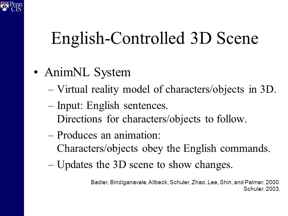 English-Controlled 3D Scene AnimNL System –Virtual reality model of characters/objects in 3D.