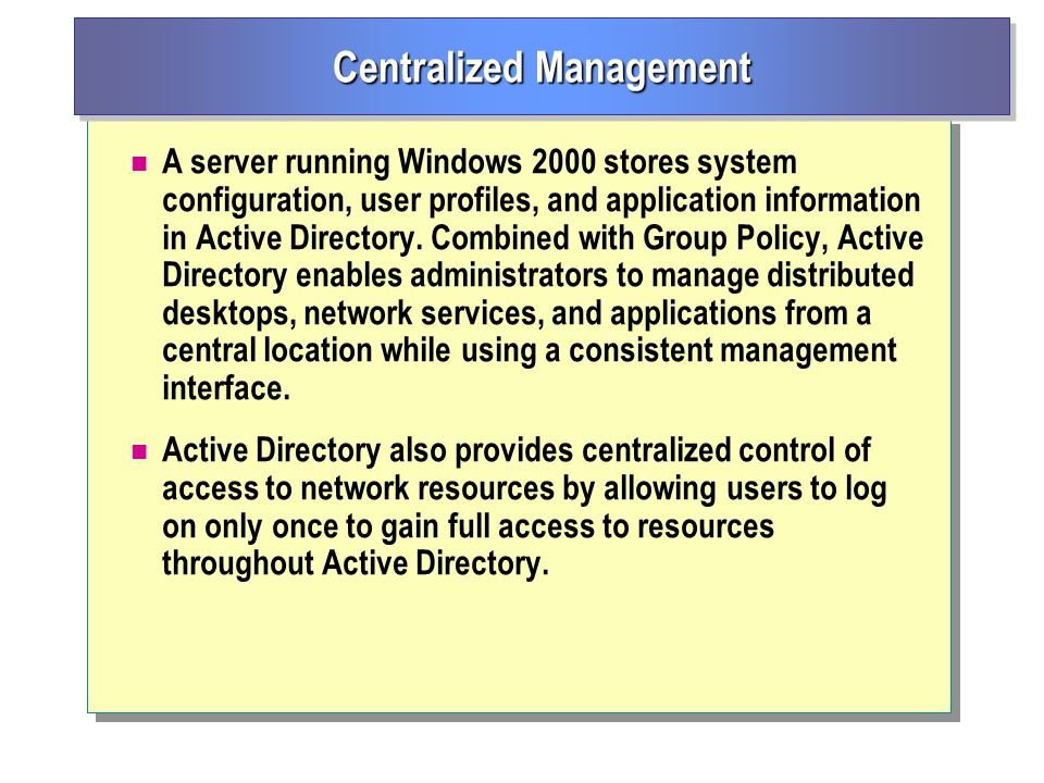 A server running Windows 2000 stores system configuration, user profiles, and application information in Active Directory.