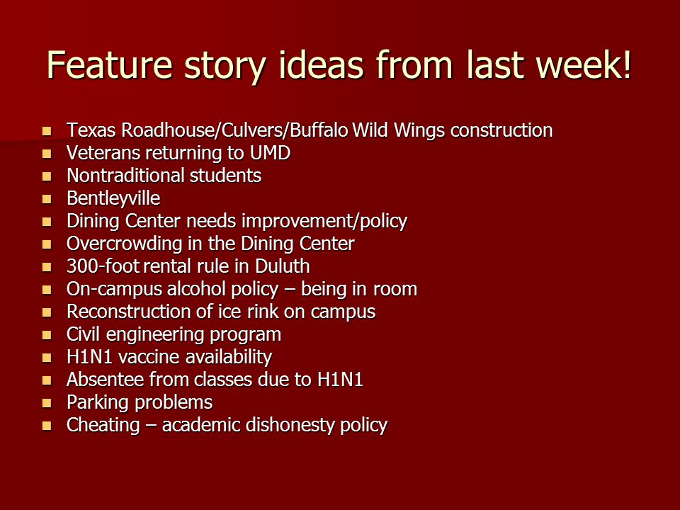 Feature story ideas from last week.