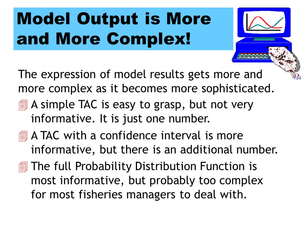 Model Output is More and More Complex.