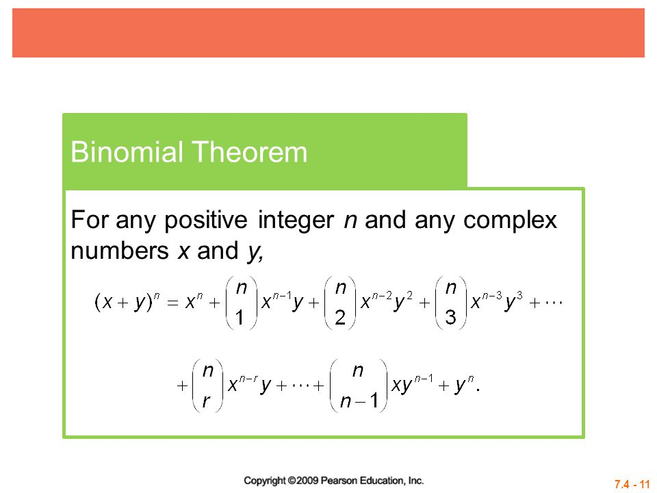7.4 - 11 Binomial Theorem For any positive integer n and any complex numbers x and y,