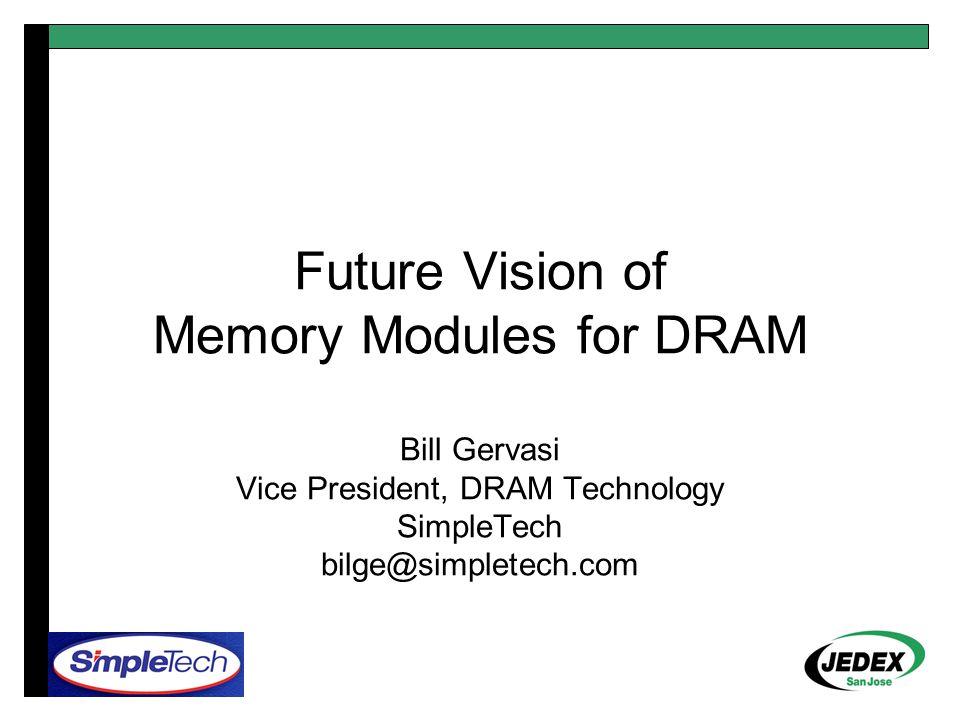 Thank You Questions? Bill Gervasi bilge@simpletech.com