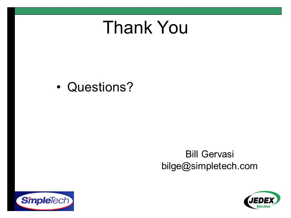 Thank You Questions Bill Gervasi bilge@simpletech.com