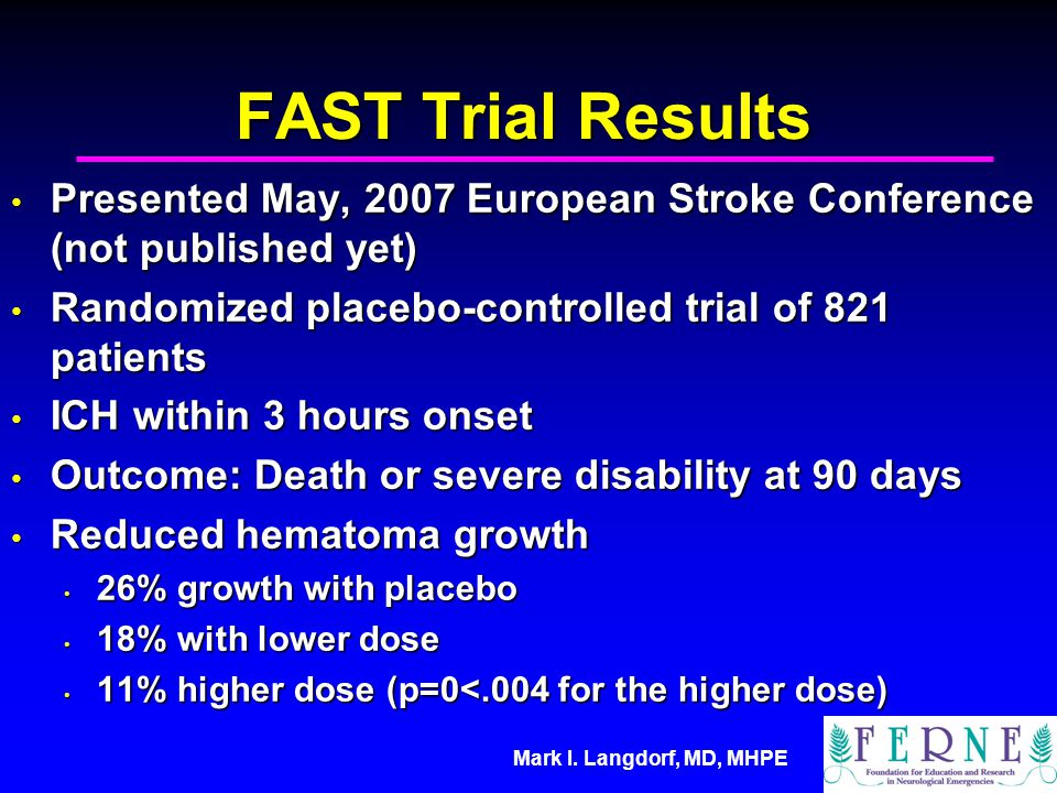 Mark I. Langdorf, MD, MHPE FAST Trial Results Presented May, 2007 European Stroke Conference (not published yet) Presented May, 2007 European Stroke C