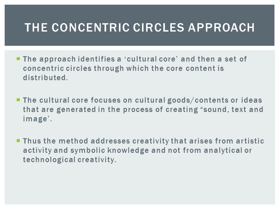  The leading exponents of the cultural concentric circles methodology are KEA European Affairs (2006) and (Thorsby, 2008).