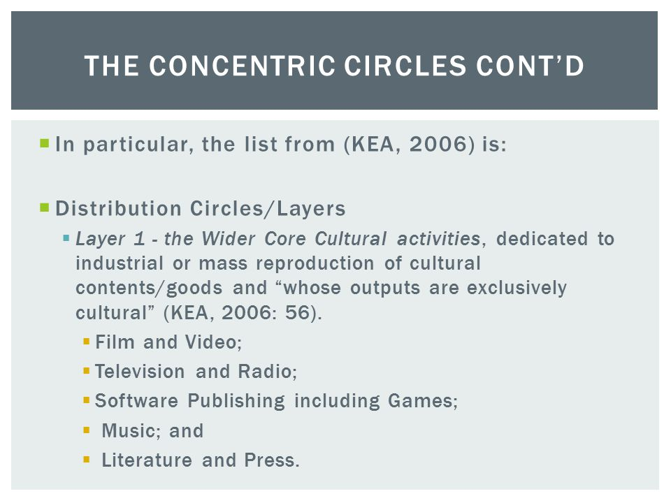  Beyond the cultural core lies activities that are dedicated to 'distribution' of its output.