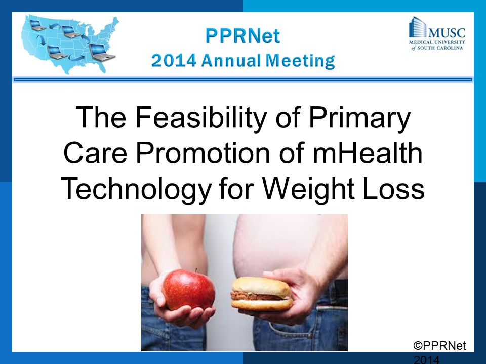 ©PPRNet 2014 The Feasibility of Primary Care Promotion of mHealth Technology for Weight Loss