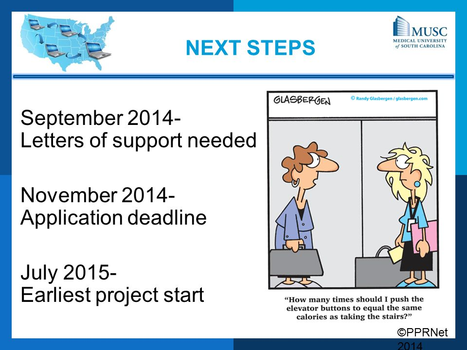 ©PPRNet 2014 NEXT STEPS September 2014- Letters of support needed November 2014- Application deadline July 2015- Earliest project start