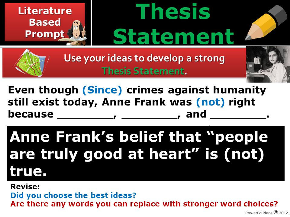 Thesis Statement Use your ideas to develop a strong Thesis Statement.