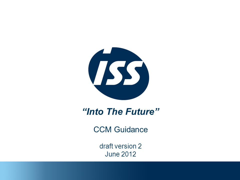 Into The Future CCM Guidance draft version 2 June 2012
