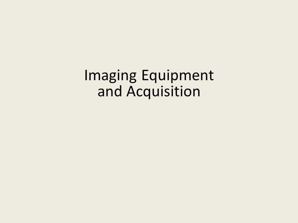 Imaging Equipment and Acquisition
