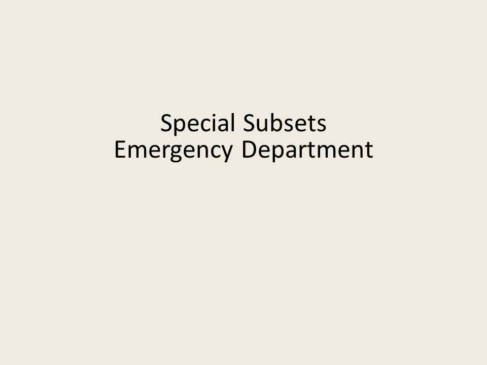 Special Subsets Emergency Department