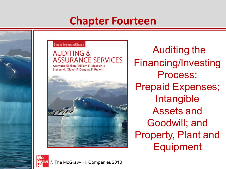 © The McGraw-Hill Companies 2010 Auditing Prepaid Expenses Other assets that provide economic benefit for less than a year are classified as current assets.