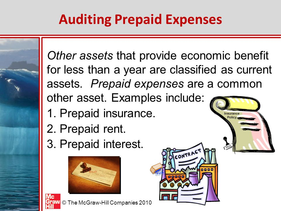 © The McGraw-Hill Companies 2010 Inherent Risk Assessment – Prepaid Expenses The inherent risk associated with prepaid expenses is generally assessed as low because the accounts do not involve any complex or contentious accounting issues.