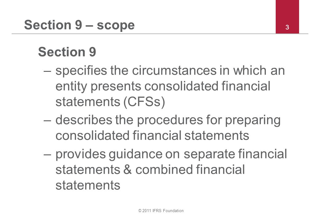 © 2011 IFRS Foundation Sections 9 & 30 – example foreign operation i continued : Translate B's trial balance 54 FCU Exch rate CU Share capital(1,000) × 8 actual (8,000) Retained earnings(9,000) × 8 actual (72,000) Profit for the year(5,000) × 7.5 actual (37,500) Machine6,000 × 7 closing 42,000 Cash9,000 × 7 closing 63,000 Translation difference Balancing 12,500