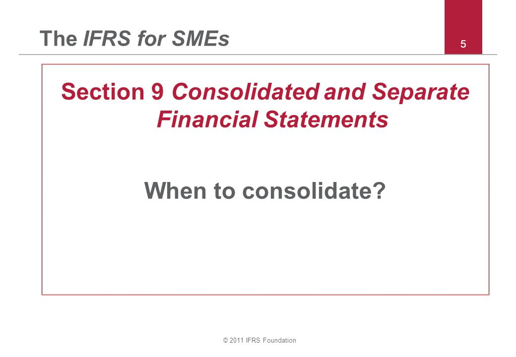 © 2011 IFRS Foundation Sections 9 & 30 – example foreign operation i continued : Consolidated SOFP (working) 56 AB Adjust Consol Share capital 1008,000 (8,000) 100 R earning90,00097,000 (78,250) 108,750 NCI 26,250 Invest in B60,000 (60,000) Machine42,000 Cash30,10063,00093,100