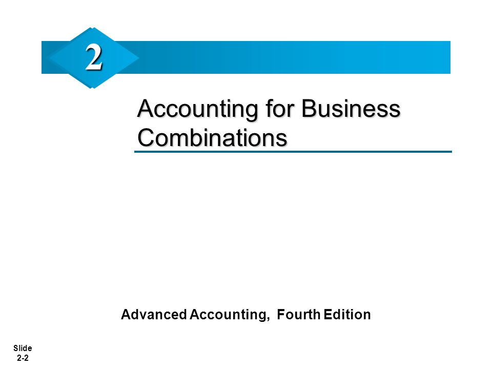 Slide 2-33 Explanation and Illustration of Acquisition Accounting LO 6 Valuation of acquired assets and liabilities assumed.