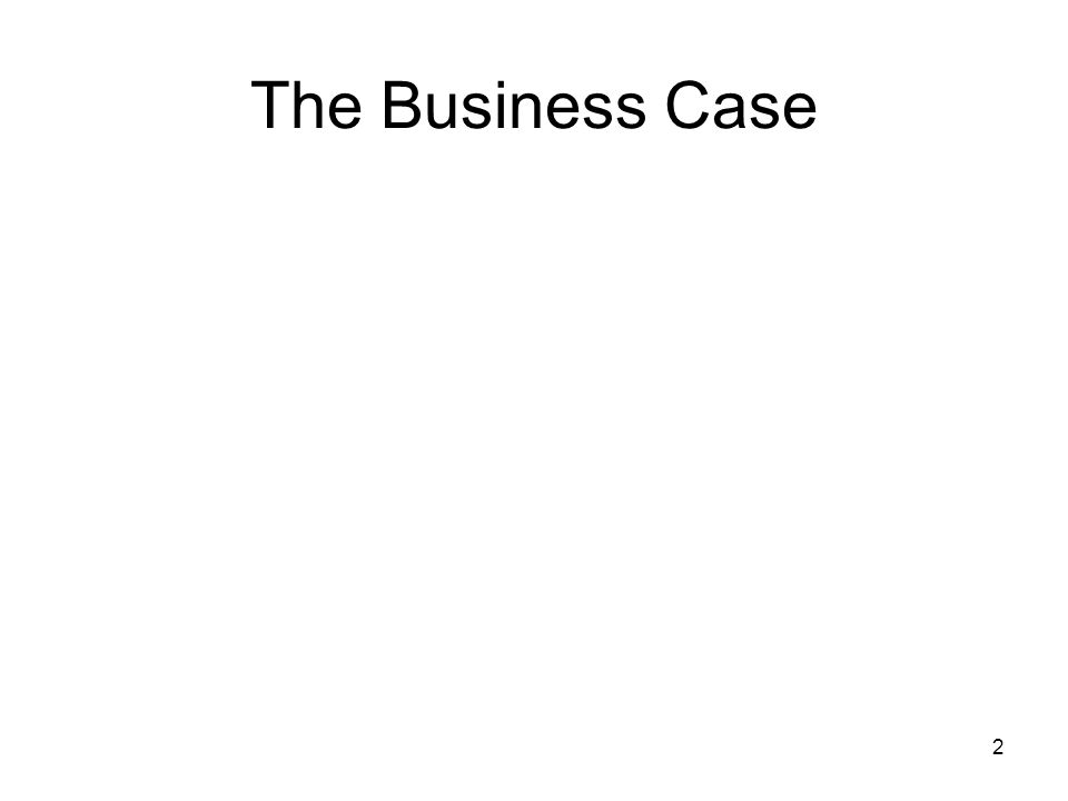 2 The Business Case
