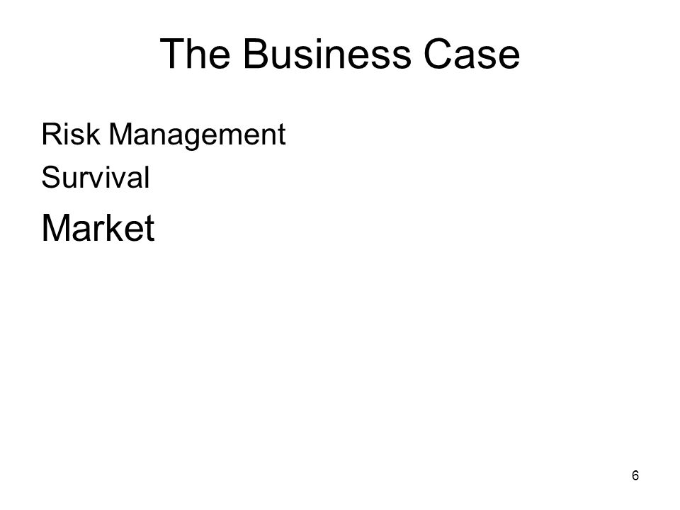 7 The Business Case Risk Management Survival Market Goodwill