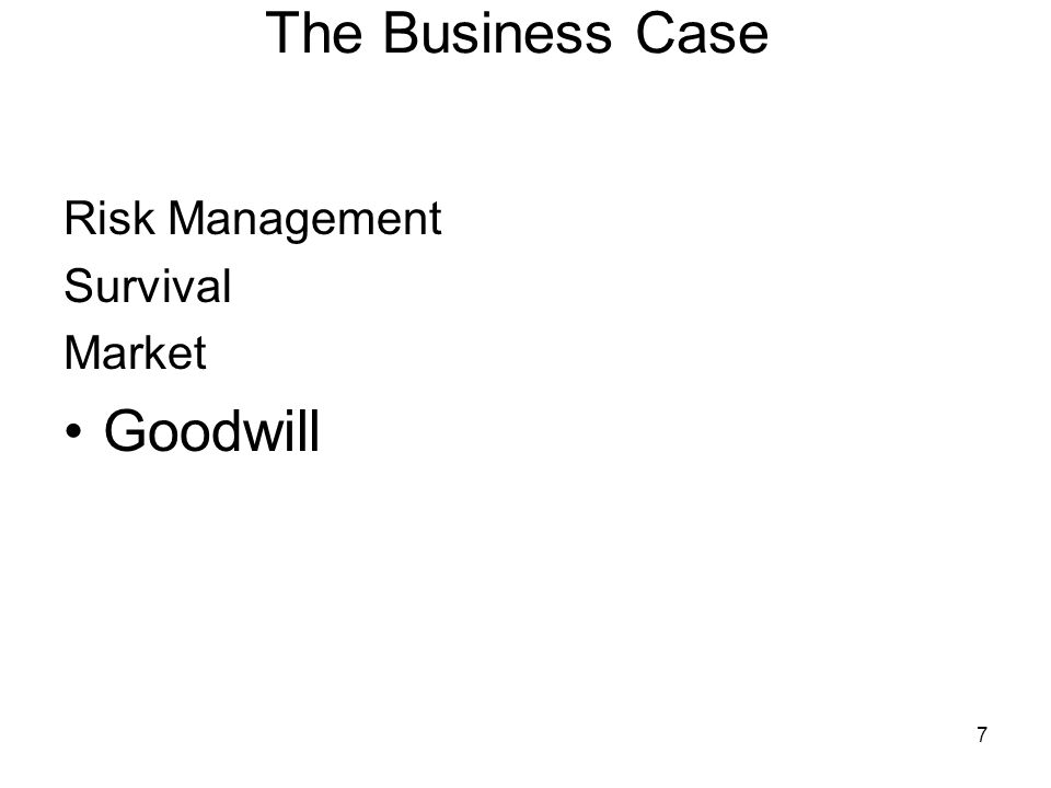 7 The Business Case Risk Management Survival Market Goodwill