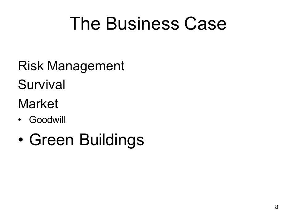 8 The Business Case Risk Management Survival Market Goodwill Green Buildings