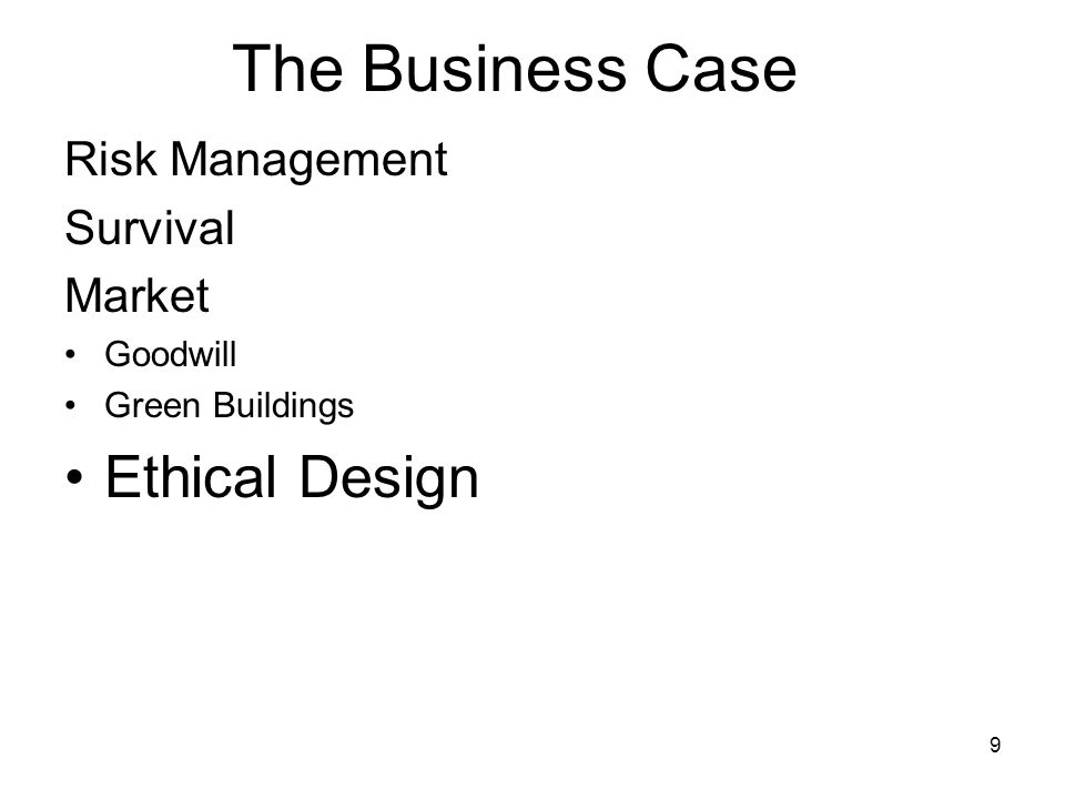 9 The Business Case Risk Management Survival Market Goodwill Green Buildings Ethical Design