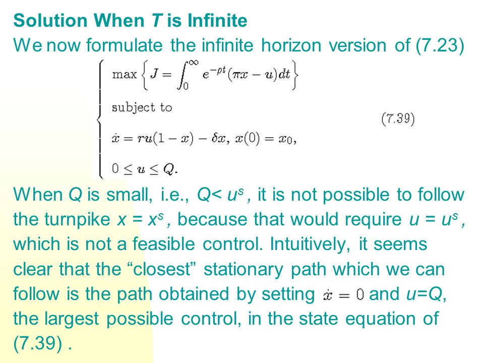 Solution When T is Infinite We now formulate the infinite horizon version of (7.23) When Q is small, i.e., Q< u s, it is not possible to follow the tu