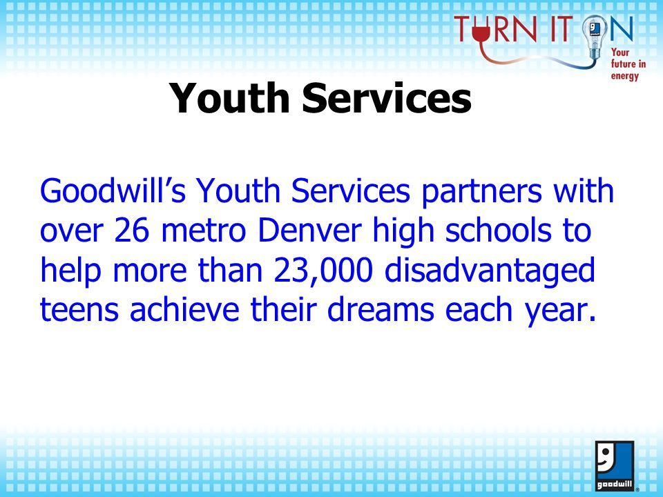 Goodwill's Mission Our job will be done when every person in the community has the opportunity to live to his or her full potential and to attain personal and economic self- sufficiency.