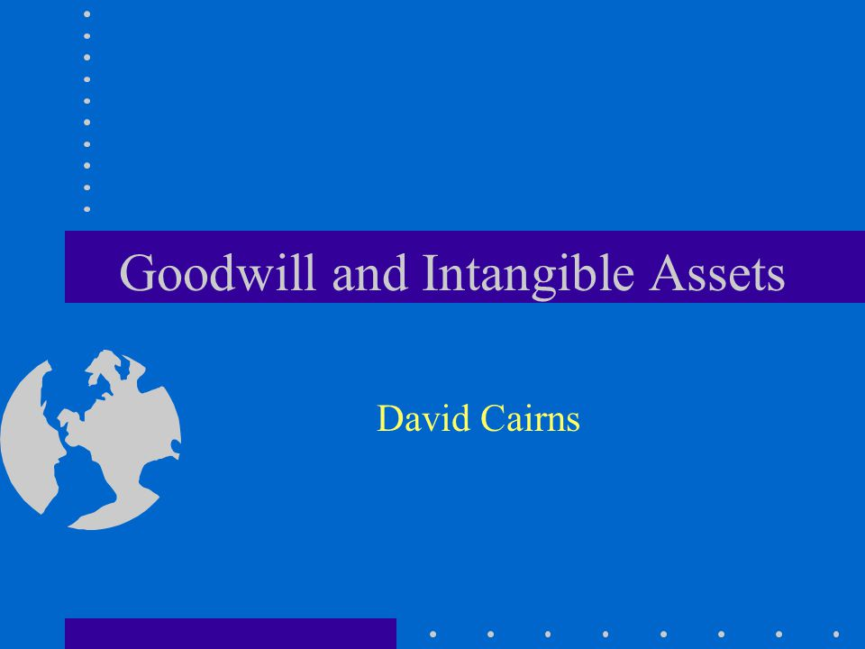 Goodwill and Intangible Assets David Cairns