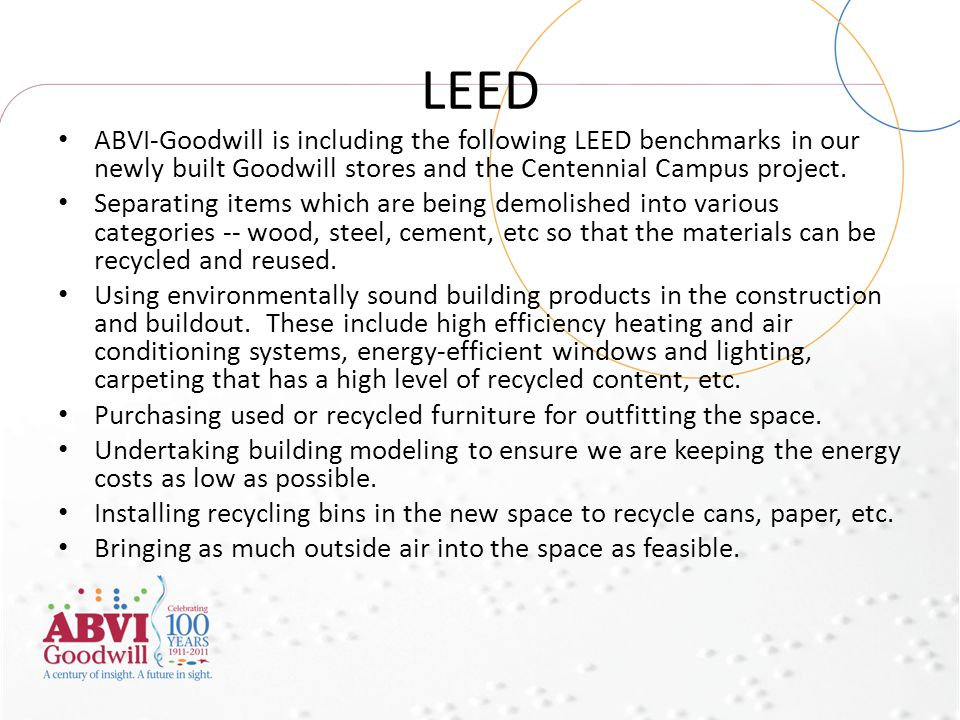 LEED ABVI-Goodwill is including the following LEED benchmarks in our newly built Goodwill stores and the Centennial Campus project. Separating items w