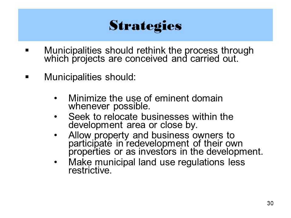 30 Strategies  Municipalities should rethink the process through which projects are conceived and carried out.