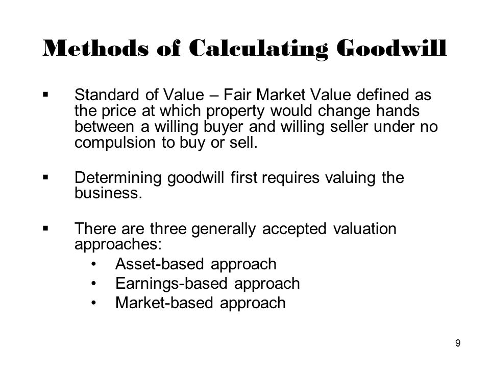 10 Methods of Calculating Goodwill (cont.)  There are two generally accepted methodologies for calculating goodwill: Capitalized Excess Earnings Methods.