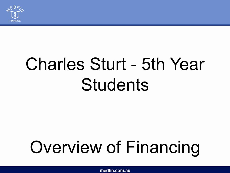 Charles Sturt - 5th Year Students Overview of Financing