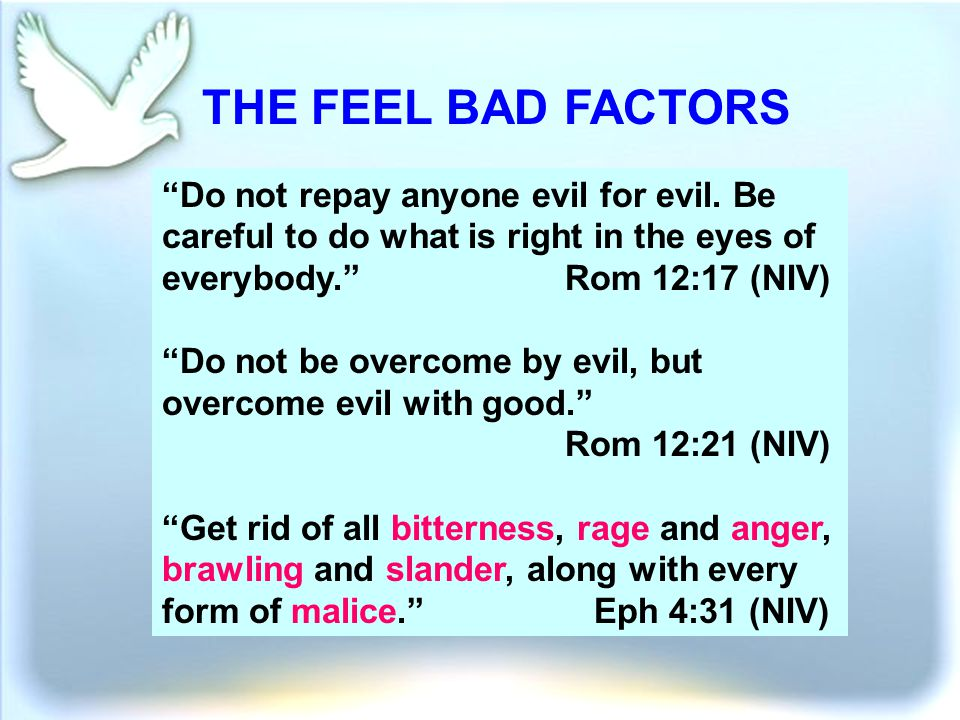Do not repay anyone evil for evil.