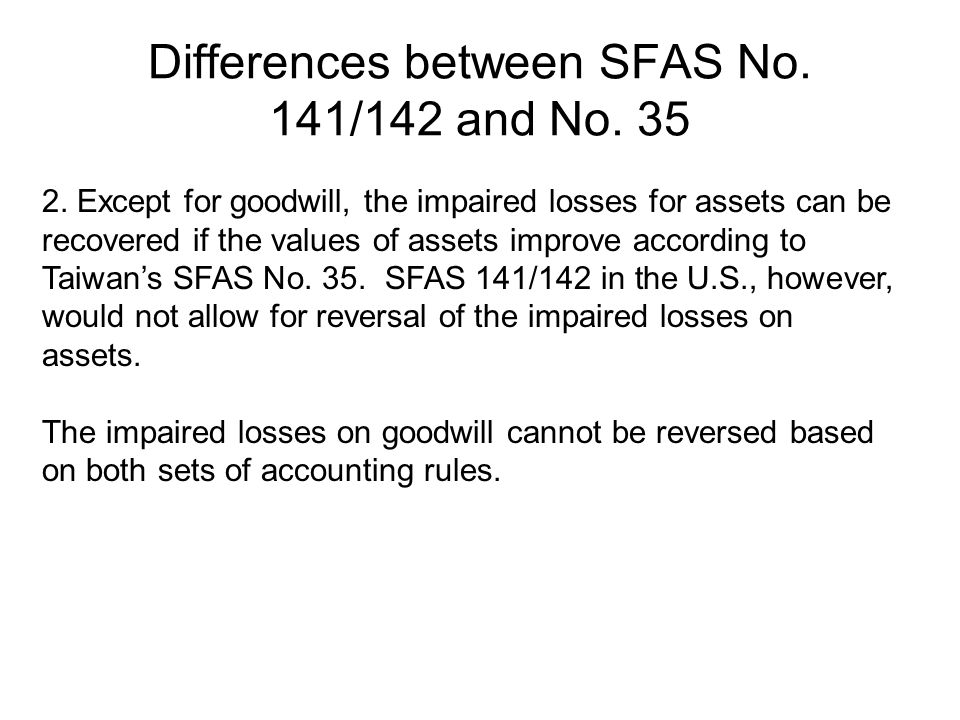 Differences between SFAS No.141/142 and No. 35 2.
