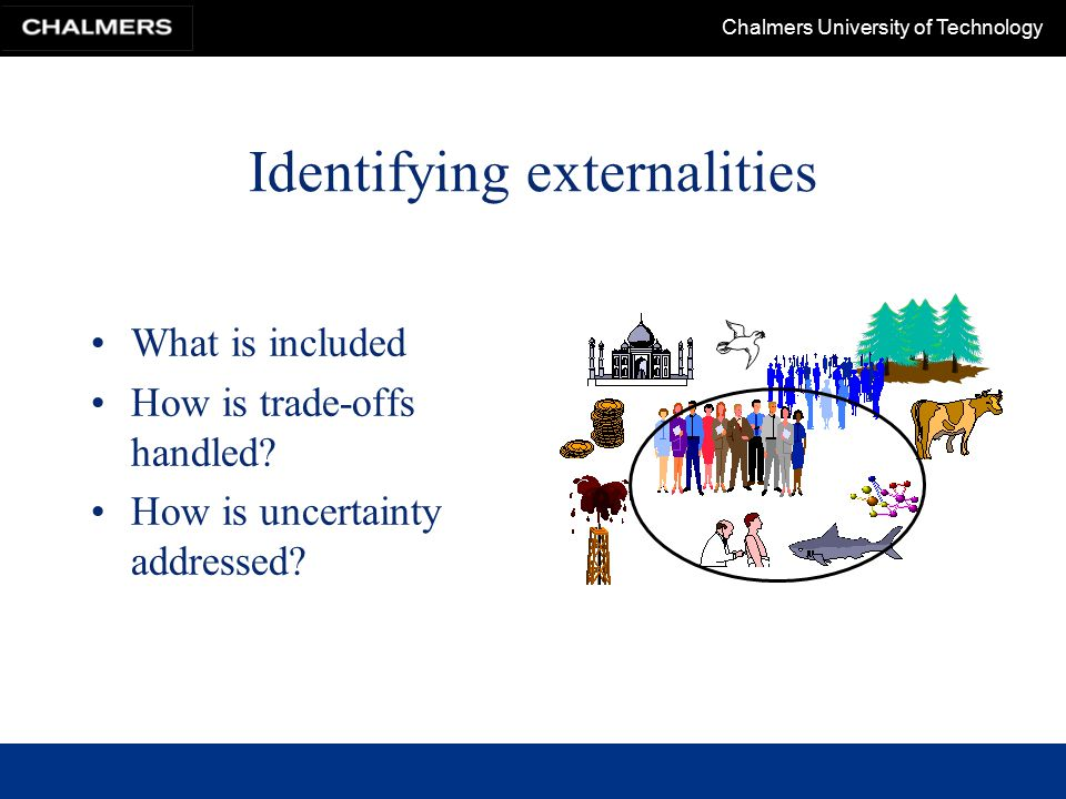 Chalmers University of Technology Identifying externalities What is included How is trade-offs handled.